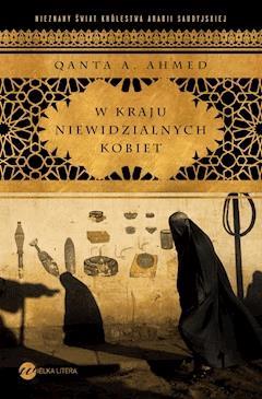 W kraju niewidzialnych kobiet - Qanta A. Ahmed - ebook