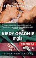 Kiedy opadnie mgła - Kalina Sabat-Michalska - ebook