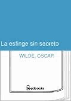 La esfinge sin secreto - Oscar Wilde - ebook
