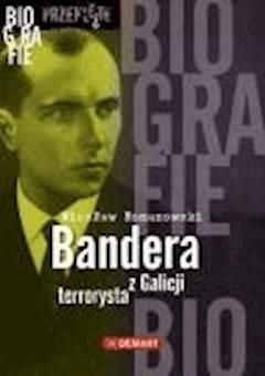 Bandera. Terrorysta z Galicji - Wiesław Romanowski - ebook
