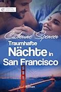 Traumhafte Nächte in San Francisco - Catherine Spencer - E-Book