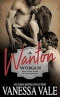 A Wanton Woman - Vanessa Vale - E-Book