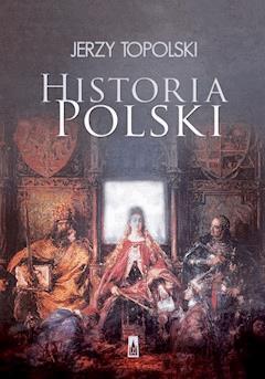 Historia Polski - Jerzy Topolski - ebook