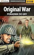 """Original War - poradnik do gry - Piotr """"Zodiac"""" Szczerbowski - ebook"""