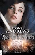 Stadt der Finsternis - Duell der Schatten - Ilona Andrews - E-Book