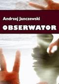 Obserwator - Andrzej Janczewski - ebook