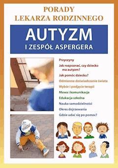 Autyzm i zespół Aspergera. Porady lekarza rodzinnego - Agnieszka Umińska - ebook