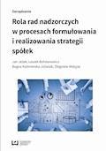 Rola rad nadzorczych w procesach formułowania i realizowania strategii spółek - Jan Jeak, Leszek Bohdanowicz, Bogna Kaźmierska-Jóźwiak - ebook