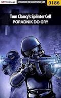 "Tom Clancy's Splinter Cell - poradnik do gry - Piotr ""Zodiac"" Szczerbowski - ebook"