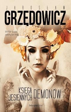 Księga Jesiennych Demonów - Jarosław Grzędowicz - ebook