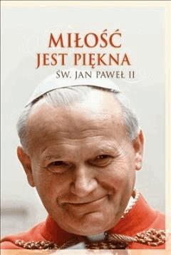 Miłość jest piękna - Jan Paweł II - ebook