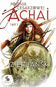 Pomnik cesarzowej Achai - Andrzej Ziemiański - ebook