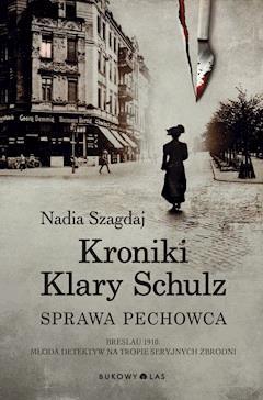 Kroniki Klary Schulz. Sprawa pechowca - Nadia Szagdaj - ebook