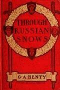Through Russian Snows - G. A. Henty - ebook
