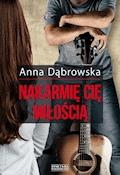 Nakarmię cię miłością - Anna Dąbrowska - ebook