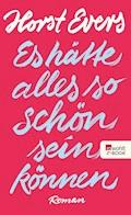 Es hätte alles so schön sein können - Horst Evers - E-Book