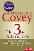 Die 3. Alternative - Stephen R. Covey - E-Book + Hörbüch