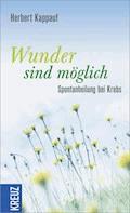 Wunder sind möglich - Herbert Kappauf - E-Book