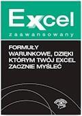 Formuły warunkowe, dzięki którym Twój Excel zacznie myśleć - Krzysztof Chojnacki, Piotr Dynia - ebook