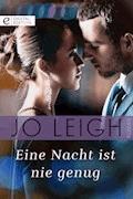 Eine Nacht ist nie genug - Jo Leigh - E-Book