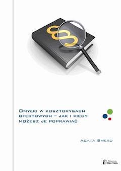 Omyłki w kosztorysach ofertowych – dowiedz się co i w jaki sposób możesz poprawiać - Agata Smerd - ebook