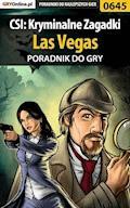 "CSI: Kryminalne Zagadki Las Vegas - poradnik do gry - Bartosz ""bartek"" Sidzina - ebook"
