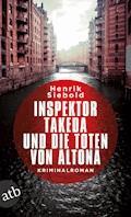 Inspektor Takeda und die Toten von Altona - Henrik Siebold - E-Book
