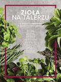 Zioła na talerzu - Praca zbiorowa - ebook