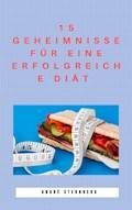 15 Geheimnisse für eine erfolgreiche Diät - Andre Sternberg - E-Book