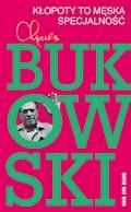 Kłopoty to męska specjalność - Charles Bukowski - ebook