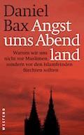 Angst ums Abendland - Daniel Bax - E-Book