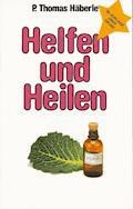 Helfen und Heilen - Thomas Häberle - E-Book