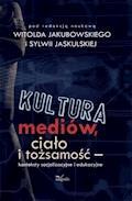 Kultura mediów, ciało i tożsamość - Sylwia Jaskulska, Witold Jakubowski - ebook