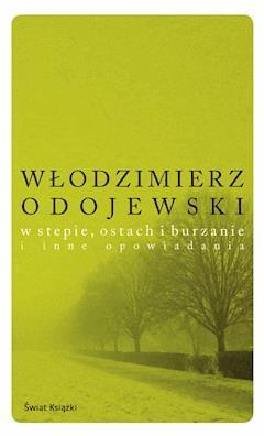W stepie, ostach i burzanie - Włodzimierz Odojewski - ebook