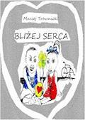 Bliżej serca - Maciej Trawnicki - ebook