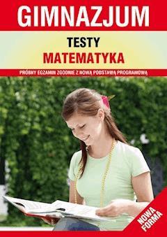 Testy. Matematyka. Gimnazjum. Nowa forma - Aneta Stompor, Izabela Jankowska - ebook