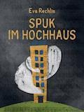 Spuk im Hochhaus - Eva Rechlin - E-Book