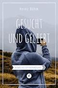 Gesucht und geliebt - Heinz Böhm - E-Book