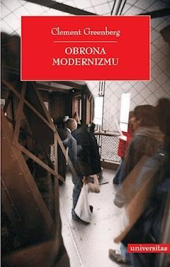 Obrona modernizmu - Clement Greenberg, Grzegorz Dziamski - ebook