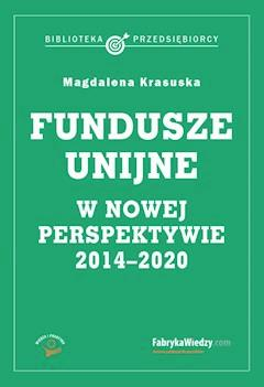 Fundusze unijne w nowej perspektywie - Magdalena Krasuska - ebook
