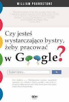 Czy jesteś wystarczająco bystry, żeby pracować w Google? - William Poundstone - ebook