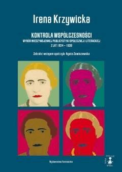 Kontrola współczesności. Wybór międzywojennej publicystyki społecznej i literackiej z lat 1924 - 1939 - Irena Krzywicka - ebook