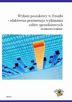 Wykres pociskowy w Excelu – efektowna prezentacja wykonania celów sprzedażowych - Piotr Dynia - ebook