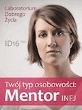 Twój typ osobowości: Mentor (INFJ) - Laboratorium Dobrego Życia - ebook