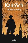 Diabeł na wieży - Anna Kańtoch - ebook + audiobook