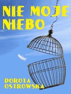 Nie moje niebo - Dorota Ostrowska - ebook