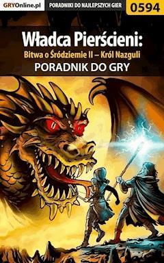 """Władca Pierścieni: Bitwa o Śródziemie II – Król Nazguli - poradnik do gry - Krystian """"GRG"""" Rzepecki - ebook"""