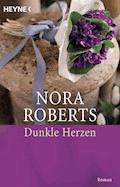 Dunkle Herzen - Nora Roberts - E-Book