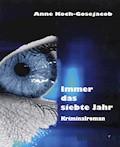 Immer das siebte Jahr - Anne Koch-Gosejacob - E-Book