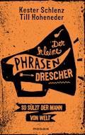 Der kleine Phrasendrescher - Kester Schlenz - E-Book